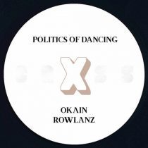 Rowlanz, Politics Of Dancing – Politics Of Dancing X Rowlanz