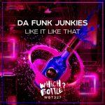 Da Funk Junkies – Like It Like That