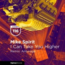 Mike Spirit – I Can Take You Higher