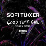 Sofi Tukker ft. Charlie Barker – Good Time Girl – BYNON Remix
