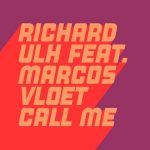 Richard Ulh, Marcos Vloet – Call Me