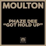 Phaze Dee – Got Hold Up