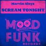 Marvin Aloys – Scream Tonight