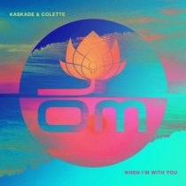 Kaskade, Colette – When I'm With You