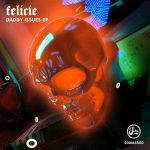 Felicie – Daddy Issues