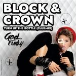 Block & Crown – Turn up the Bottle (Club Mix)