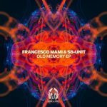 Francesco Mami & SB-Unit – Old Memory