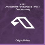 Yotto – ANOTHER RIFF FOR THE GOOD TIMES / DAYDREAMING