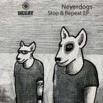 Neverdogs – Stop & Repeat