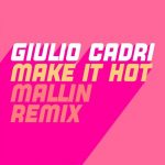 Giulio Cadri – Make It Hot
