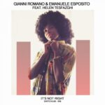 Emanuele Esposito, Gianni Romano – It's Not Right feat. Helen Tesfazghi