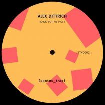 Alex Dittrich – Back To The Past