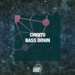 Chiqito – Bass Down
