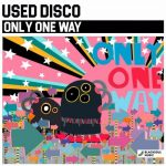 Used Disco – Only One Way