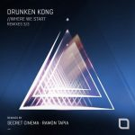 DRUNKEN KONG – Where We Start (Remixes 3/3)