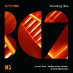 DRIFTINIC – Something Here