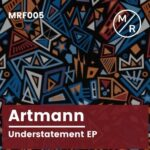 Artmann – Understatement