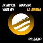 JR MYKEL, VKEE GV, MARVIIC – LA SIRENA