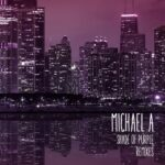 Michael A – Shade Of Purple Remixes