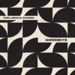 The Loco, Xiasou – Goodbye