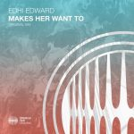 EDHI EDWARD – Makes Her Want To