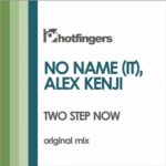 No Name (IT), Alex Kenji – Two Step Now