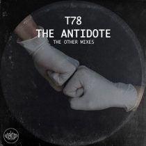 T78 – The Antidote (The Other Mixes)