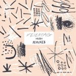 Feiertag – Hush Remixes