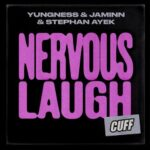 Yungness & Jaminn, Stephan Ayek – Nervous Laugh