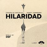 Santi Cebrero & Chapa & Castelo – Hiaridad