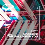 SIDEPIECE – Fallin for You
