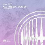 Nay Jay – All I Need / Voices