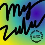 House Gospel Choir, Todd Terry – My Zulu