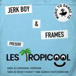 Jerk Boy & Frames – Les Tropicool