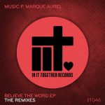 Music P, Marque Aurel – Believe The Word EP – The Remixes