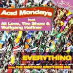 Acid Mondays – Everything