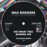 Nile Rodgers – Do What You Wanna Do (The Reflex Greatest Dancer Mix – Shorter Edit)