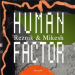 Reznik, Good Guy Mikesh – Human Factor