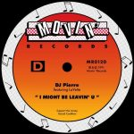 DJ Pierre – I Might Be Leavin' U