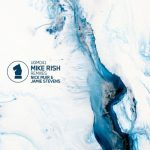 Mike Rish & Jamie Stevens, Mike Rish & Nick Muir – Remixes (Incl. Nick Muir & Jamie Stevens)