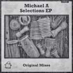 Michael A – Selections