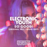 Electronic Youth – So Good!