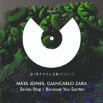 Mata Jones, Giancarlo Zara – Series Stop / Because You Santen
