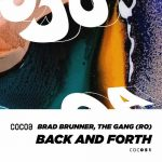 Brad Brunner, The Gang (Ro) – Back & Forth