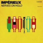 Impérieux – Nerves on Hold