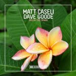 Matt Caseli, Dave Goode – Break the Dawn