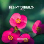 Me & My Toothbrush – Tasty