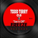 Todd Terry, CLS – Set It Off