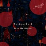 Boston Dusk – Take Me Higher