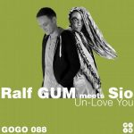 Ralf Gum, Sio – Un-Love You